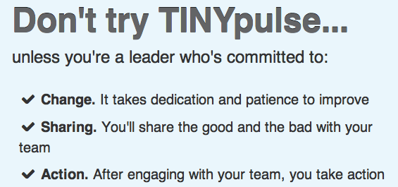 Only Try TINYpulse if you're committed to change, sharing, and action