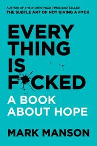 13. Everything Is Fucked - Mark Manson