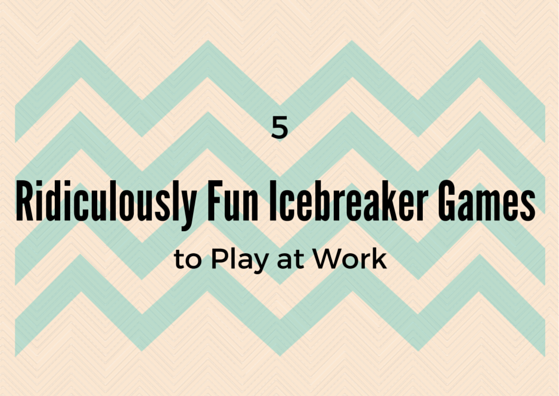 5 Ridiculously Fun Icebreaker Games to Play at Work by TINYpulse