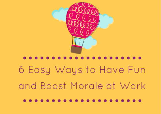 6 Easy Ways to Have Fun and Boost Morale at Work by TINYpulse