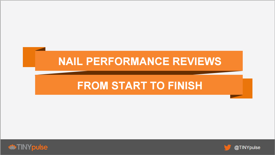 TINYpulse Webinar Nail Performance Reviews From Start to Finish