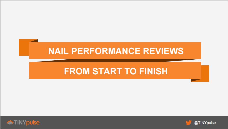 TINYpulse Webinar Nail Performance Reviews From Start to Finish