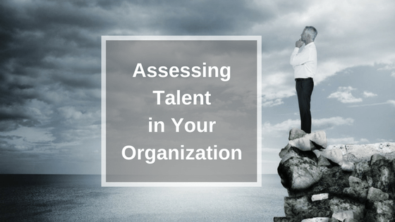 5 Methods to Assess Talent in Your Organization