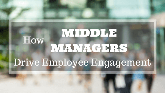 How-Middle-Managers-Drive-Employee-Engagement.png