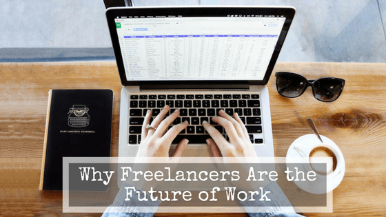 Why Freelancers are the Future of Work