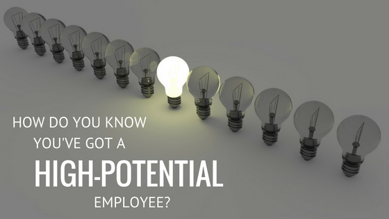 How do you know you've got a high potential employee?