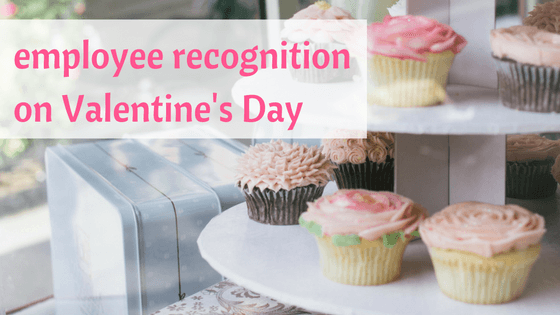 Employee recognition on Valentines Day