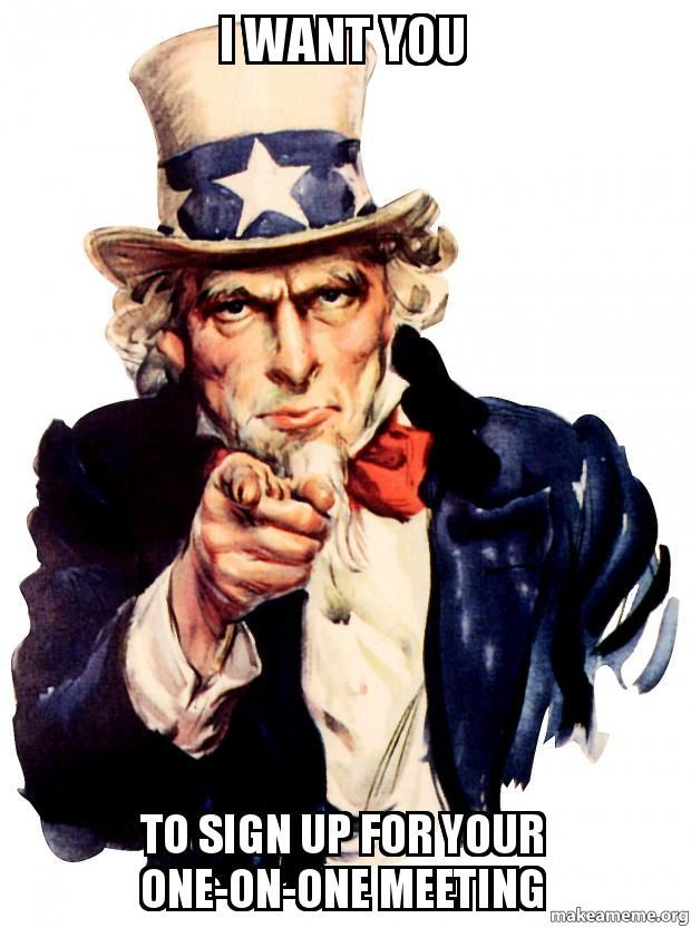 i want you to sign up one on one meeting