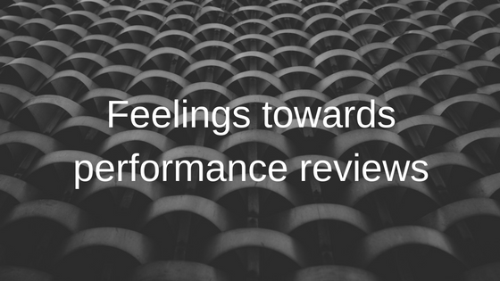 Feelings towards performance reviews