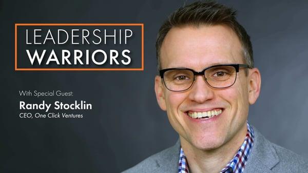 leadership warriors randy stocklin one click ventures