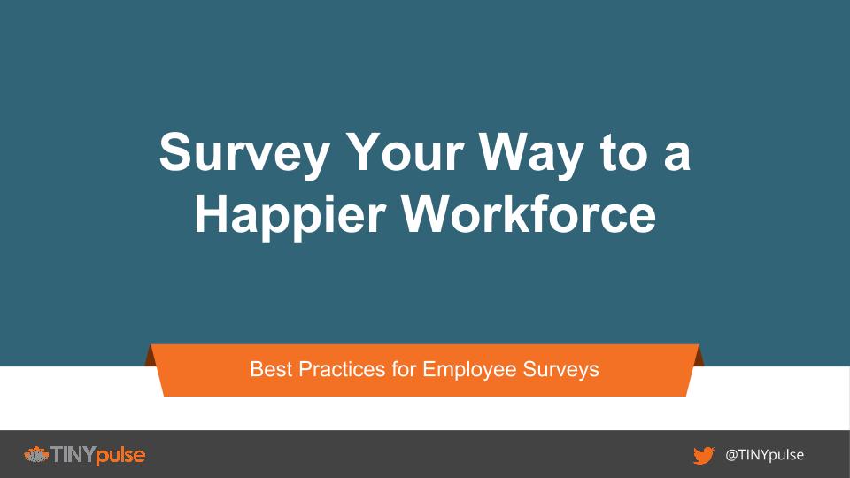 TINYpulse Webinar Survey Your Way to a Happier Workforce