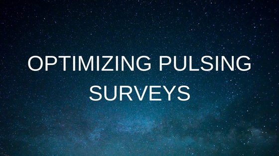 OPTIMIZING PULSING SURVEYS