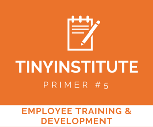 TINYinstitute Essential Resources on Employee Training & Development