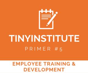 TINYinstitute Essential Resources on Employee Training & Development