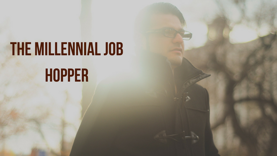 The Millennial Job Hopper