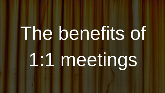 The benefits of 1-1 meetings
