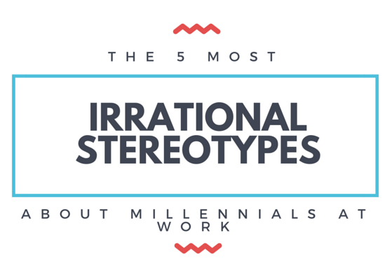 The 5 Most Irrational Stereotypes About Millennials at Work by TINYpulse