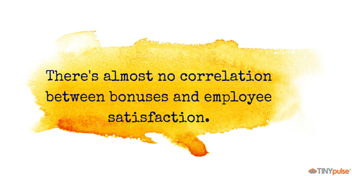 bonuses and employee satisfaction