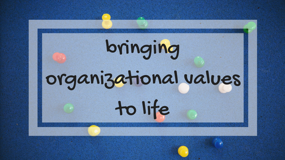 bringing organizational values to life