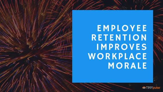 employee retention improves workplace morale