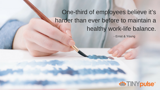 maintain a balance work life for employees Successful entrepreneurs' secrets to mastering  exercise to maintain a well-rounded life  has also taken a step backward on employee work-life balance.