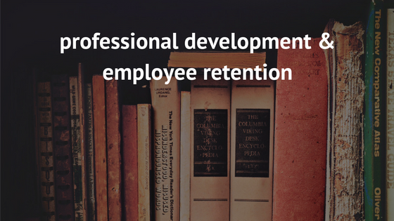 professional development & employee retention