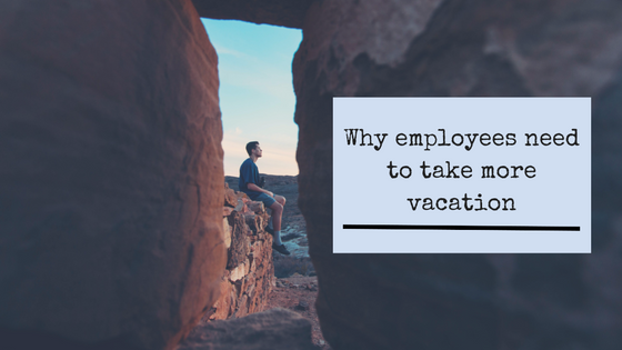 Employees need to take more vacation from work