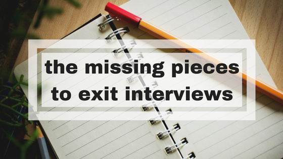 the missing pieces to exit interviews