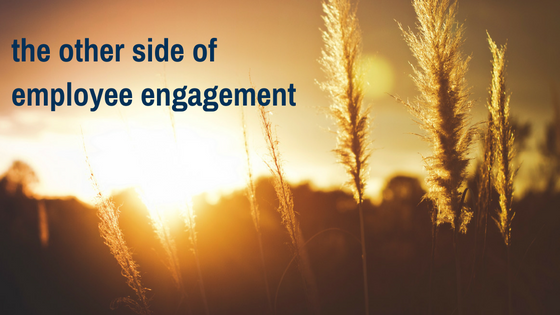 the other side of employee engagement