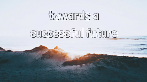 towards a successful future