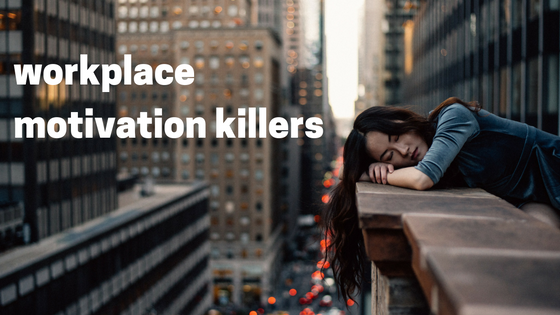 workplace motivation killers