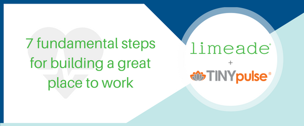 7 fundamental steps for building a great place to work
