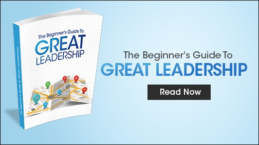 READ MORE: THE BEGINNER'S GUIDE TO GREAT LEADERSHIP