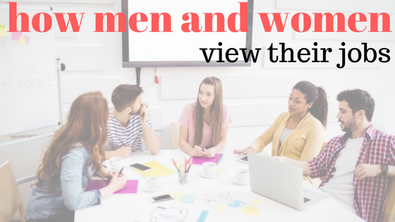A New Survey Looks at How Women and Men View Their Jobs