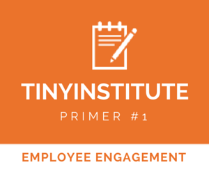 TINYinstitute Essential Resources on Employee Engagement