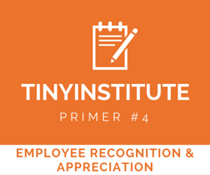 TINYinstitute Essential Resources on Employee Recognition & Appreciation