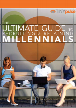 The_Ultimate_Guide_to_Recruiting_and_Retaining_Millennials_by_TINYpulse